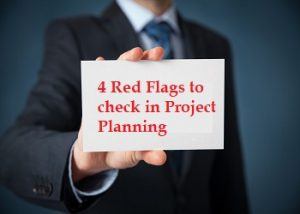 Four red flags to check in Project Planning