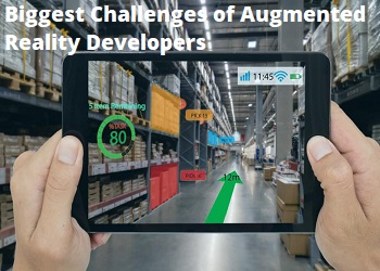 Biggest Challenges of the Augmented Reality Developers